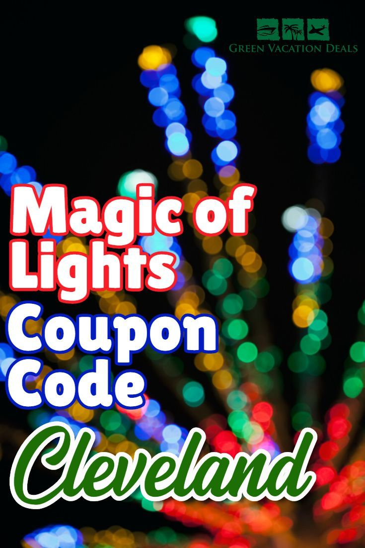 Magic of Lights Cleveland Coupon Code Vacation deals