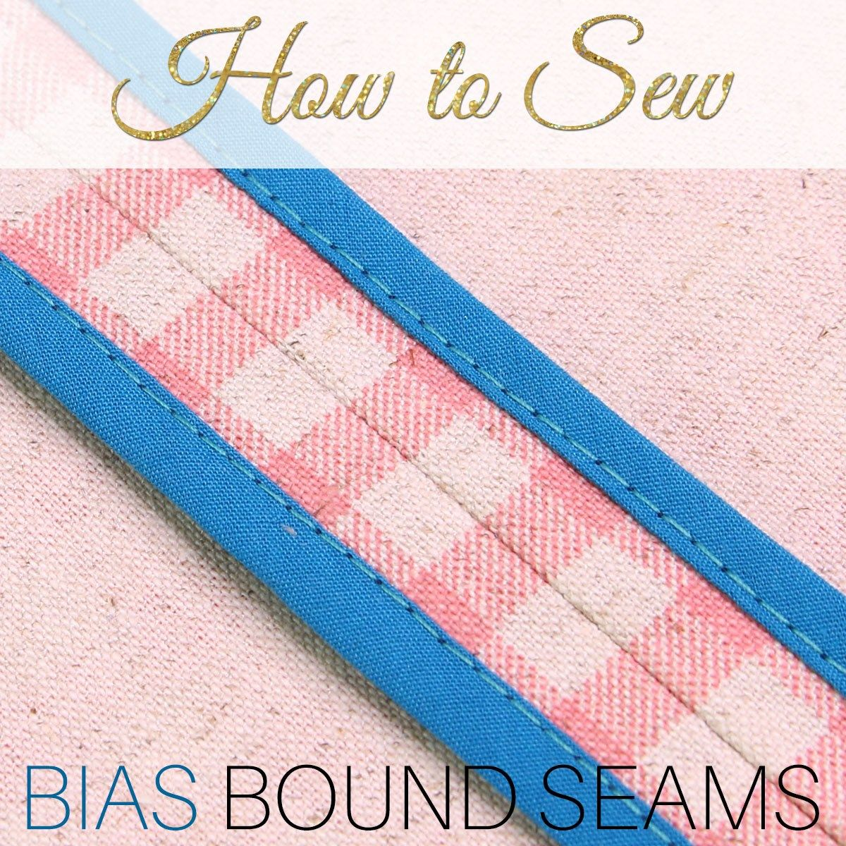 Bias Bound Seam: Binding Seams In 3 Steps