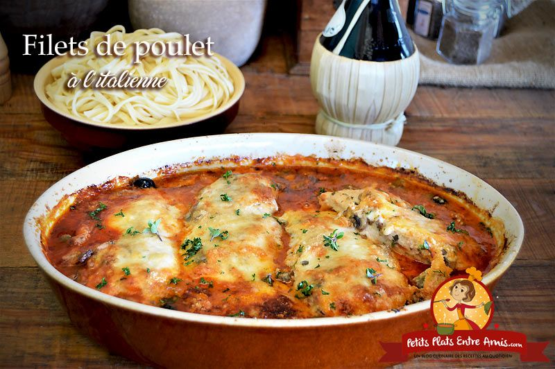 Filets De Poulet A L Italienne Petits Plats Entre Amis Recette Cuisine Italienne Filet Poulet Idee Repas Viande