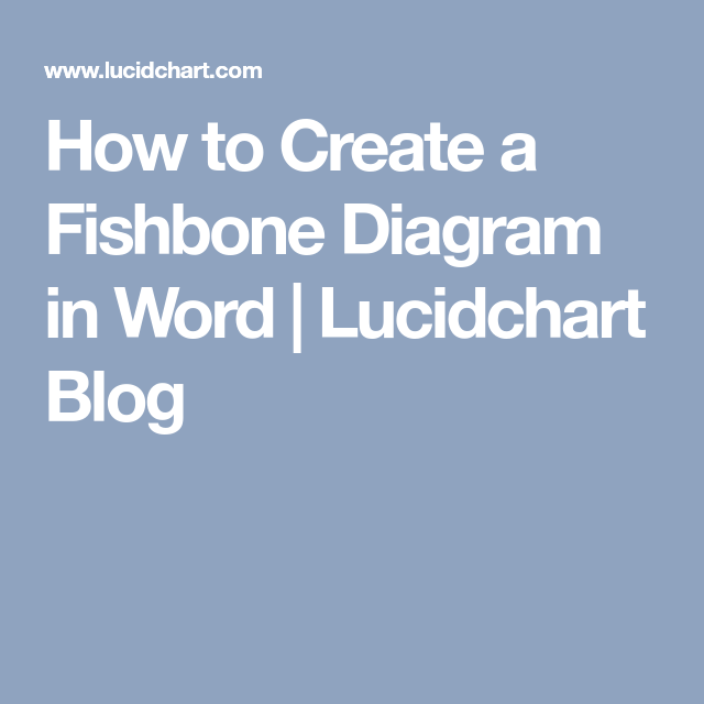 How to create a fishbone diagram in word lucidchart blog blog how to create a fishbone diagram in word lucidchart blog ccuart Images