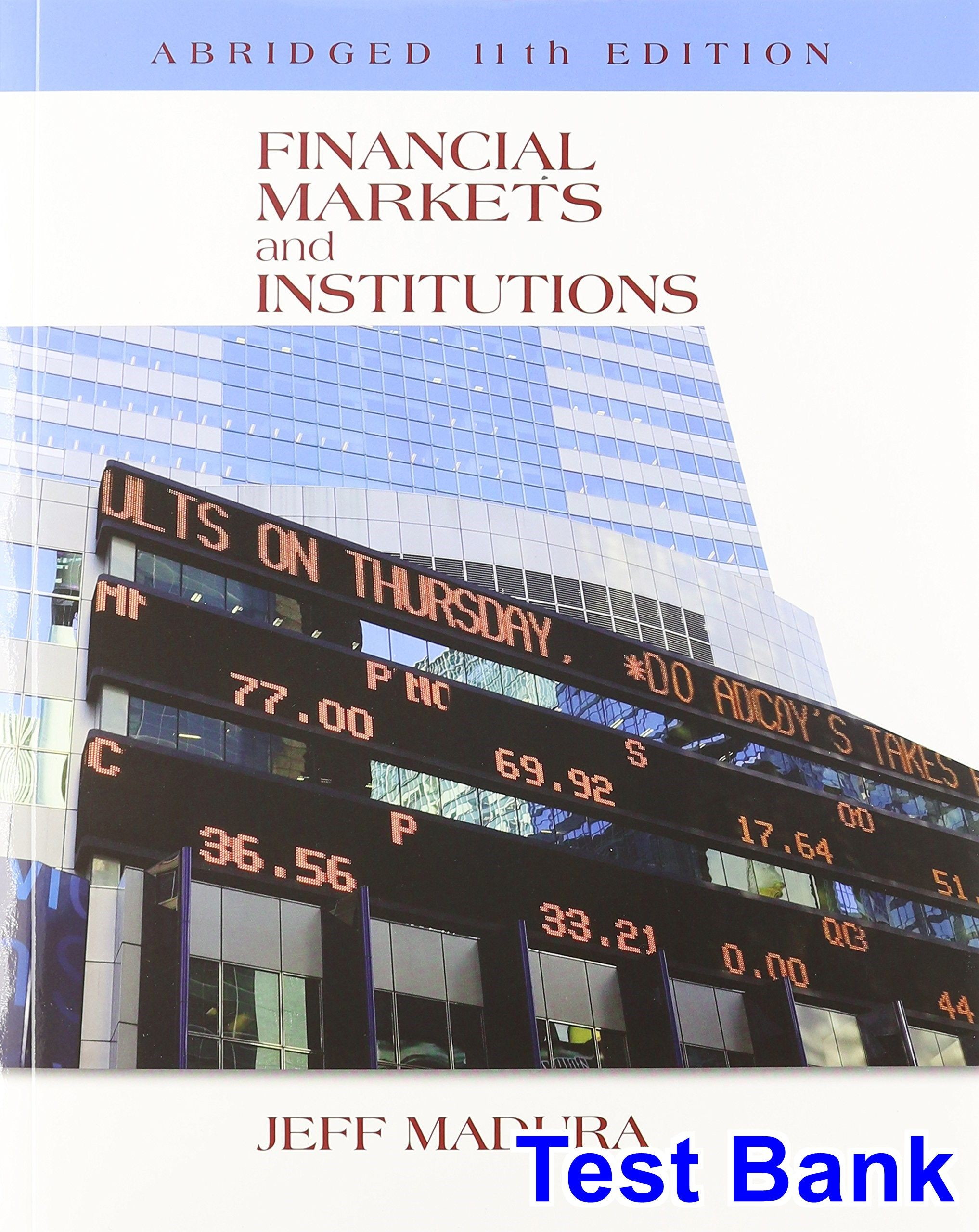 Financial Markets and Institutions Abridged Edition 11th Edition Jeff  Madura Test Bank - Test bank, Solutions manual, exam bank, quiz bank,  answer key for ...