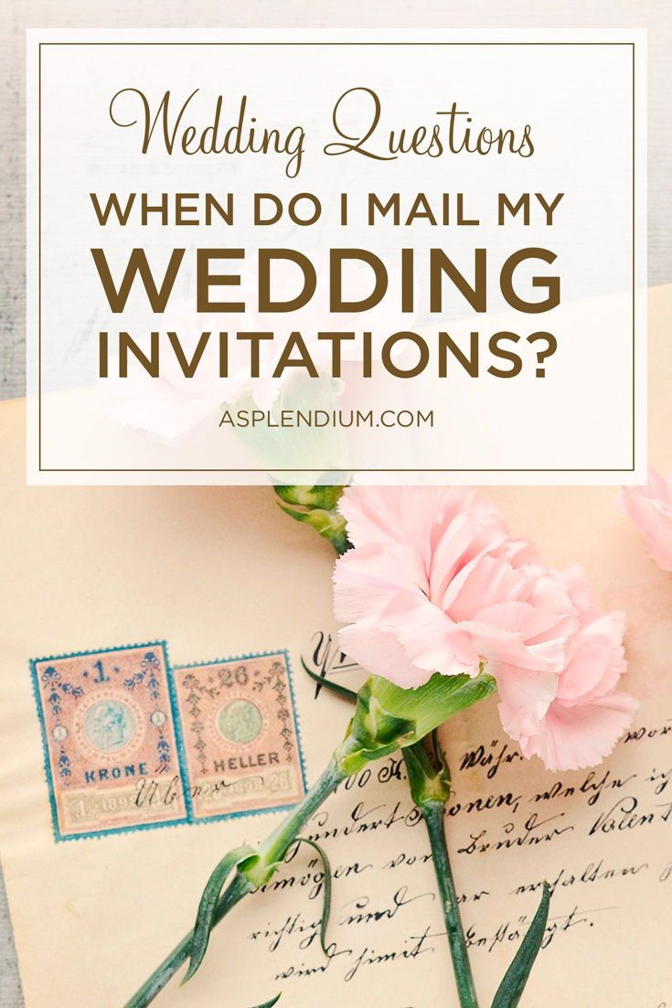 Wedding Questions How far in advance do you mail wedding