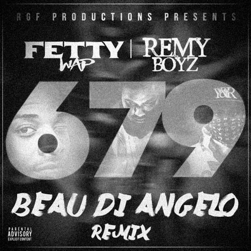 Fetty Wap - 679 feat  Remy Boyz (Beau Di Angelo Remix) by