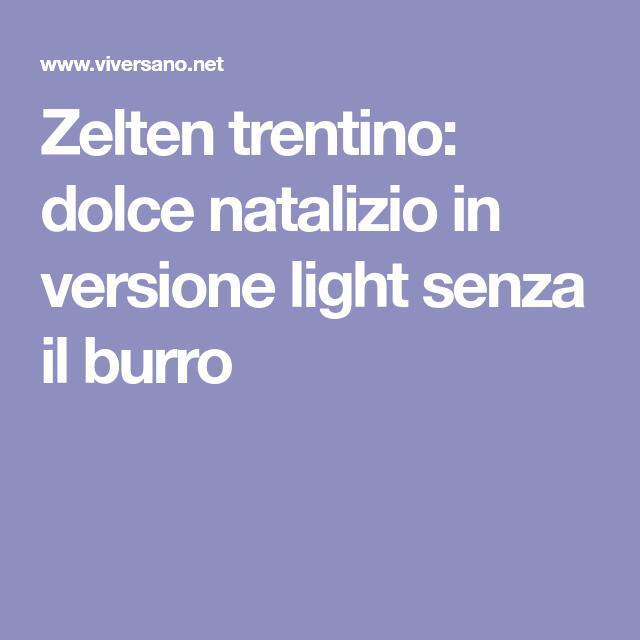 Dolce Natalizio Zelten.Zelten Trentino Dolce Natalizio In Versione Light Senza Il Burro