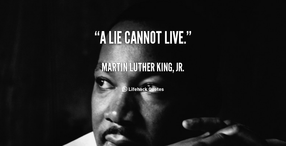 A Lie Cannot Live Martin Luther King Jr At Lifehack Quotes Martin Luther King Jr Quotes Dr Martin Luther King Jr Quotes Martin Luther King Quotes