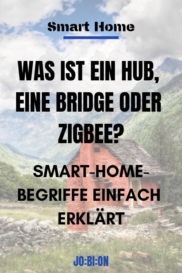Smarte Lampen Und Co Was Ist Ein Hub Eine Bridge Oder Zigbee Jo Bi On In 2020 Einfach Computer Tricks