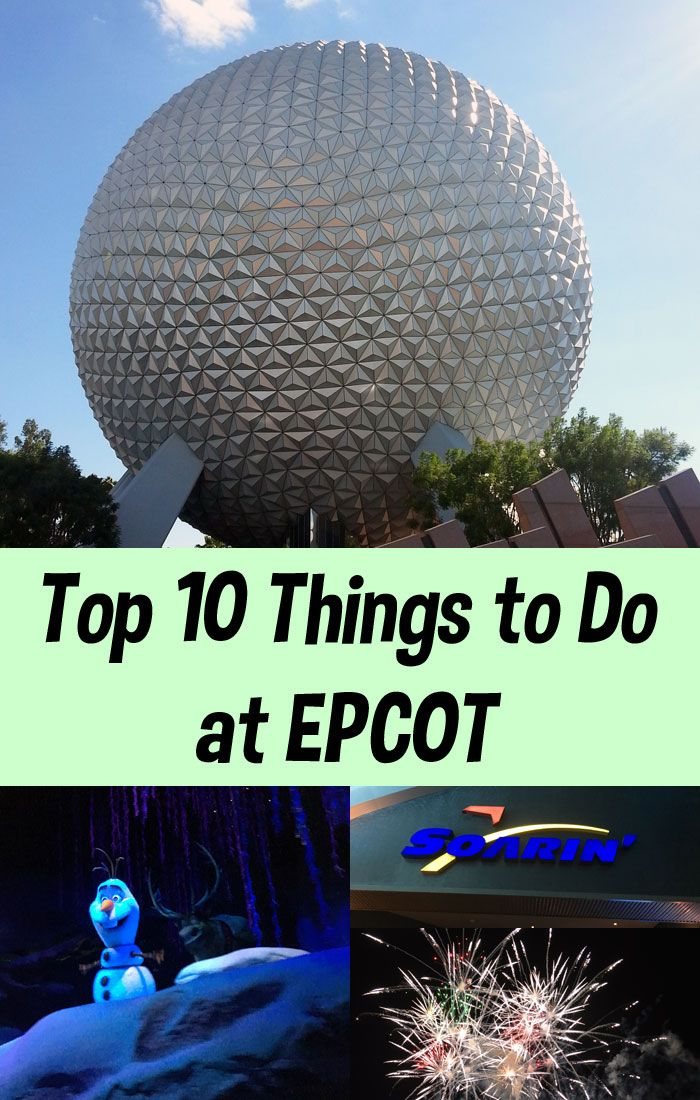 Top 10 things to do in epcot