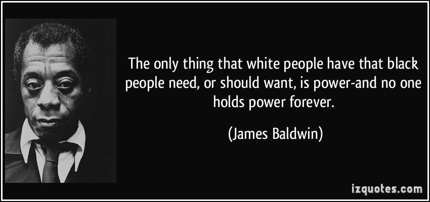 Quotes About Black People Pin Od Používateľa Latoya Chaney Na Nástenke James Baldwin N Others .