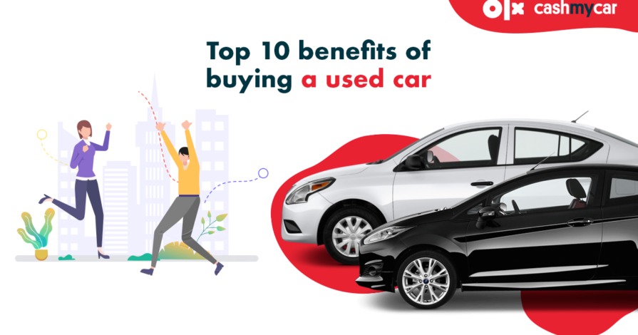Know the top 10 benefits of buying used car in India with