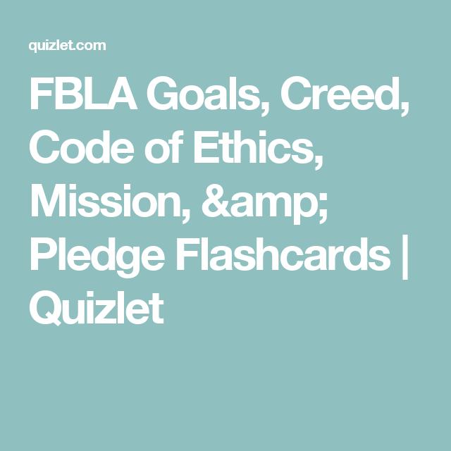 Fbla Goals Creed Code Of Ethics Mission Pledge Flashcards