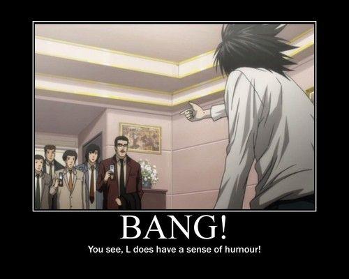 L's sense of humor. It was one of my favorite scenes.