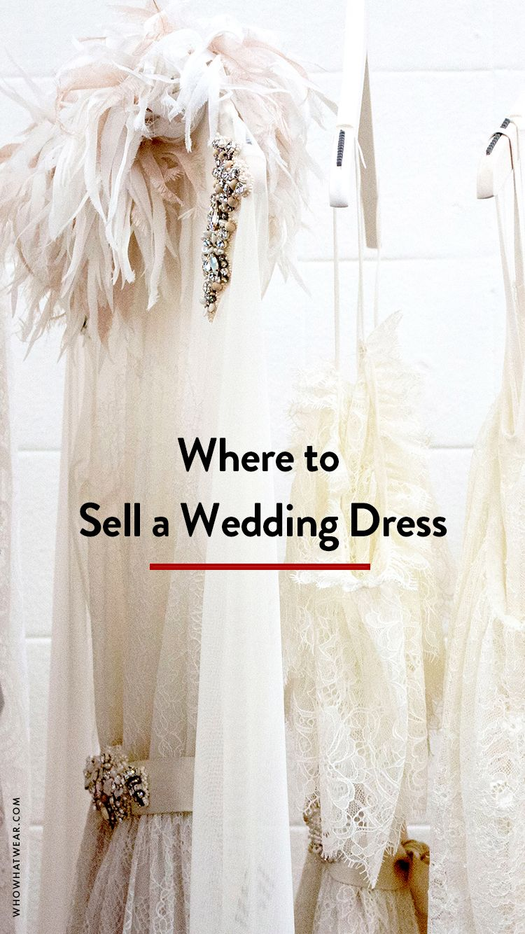 Where And How To Sell Your Wedding Dress Sell Your Wedding Dress Wedding Attendee Dress Sell Wedding Dress,White Dresses For Courthouse Wedding