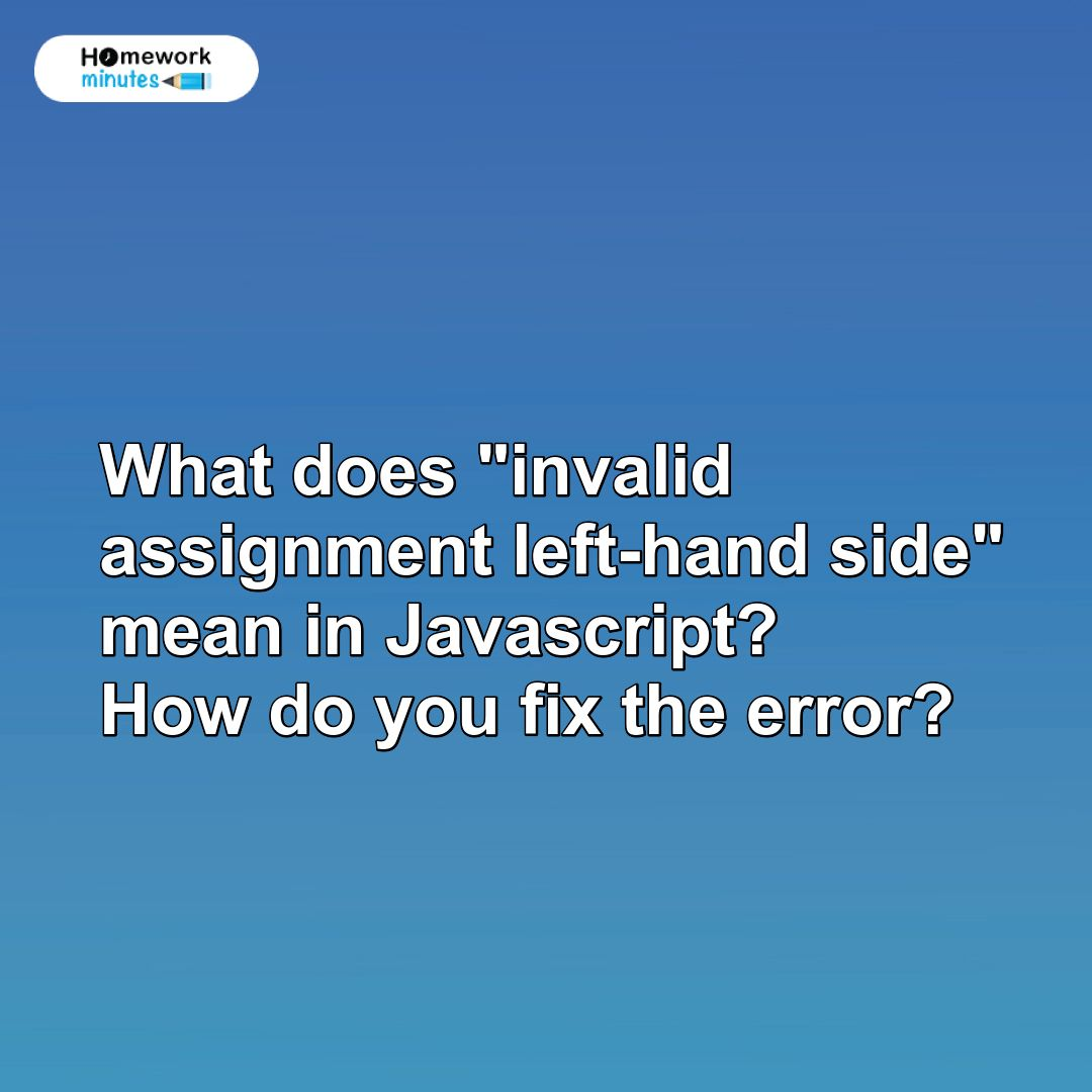 Invalid Left Hand Side In Assignment