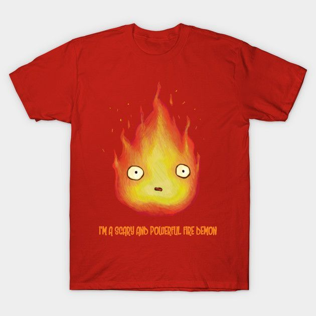 Calcifer - I'm A Scary And Powerful Fire Demon! - Mens T-Shirt