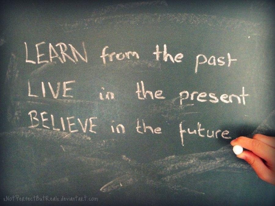 Pin By Minna Talviharju On Frases Past Present Future Quotes Future Quotes Past Quotes