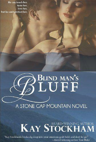 Blind Man's Bluff (Stone Gap Mountain) by Kay Stockham, http://www.amazon.com/dp/B009F73G2S/ref=cm_sw_r_pi_dp_oVDXsb1QHQ768
