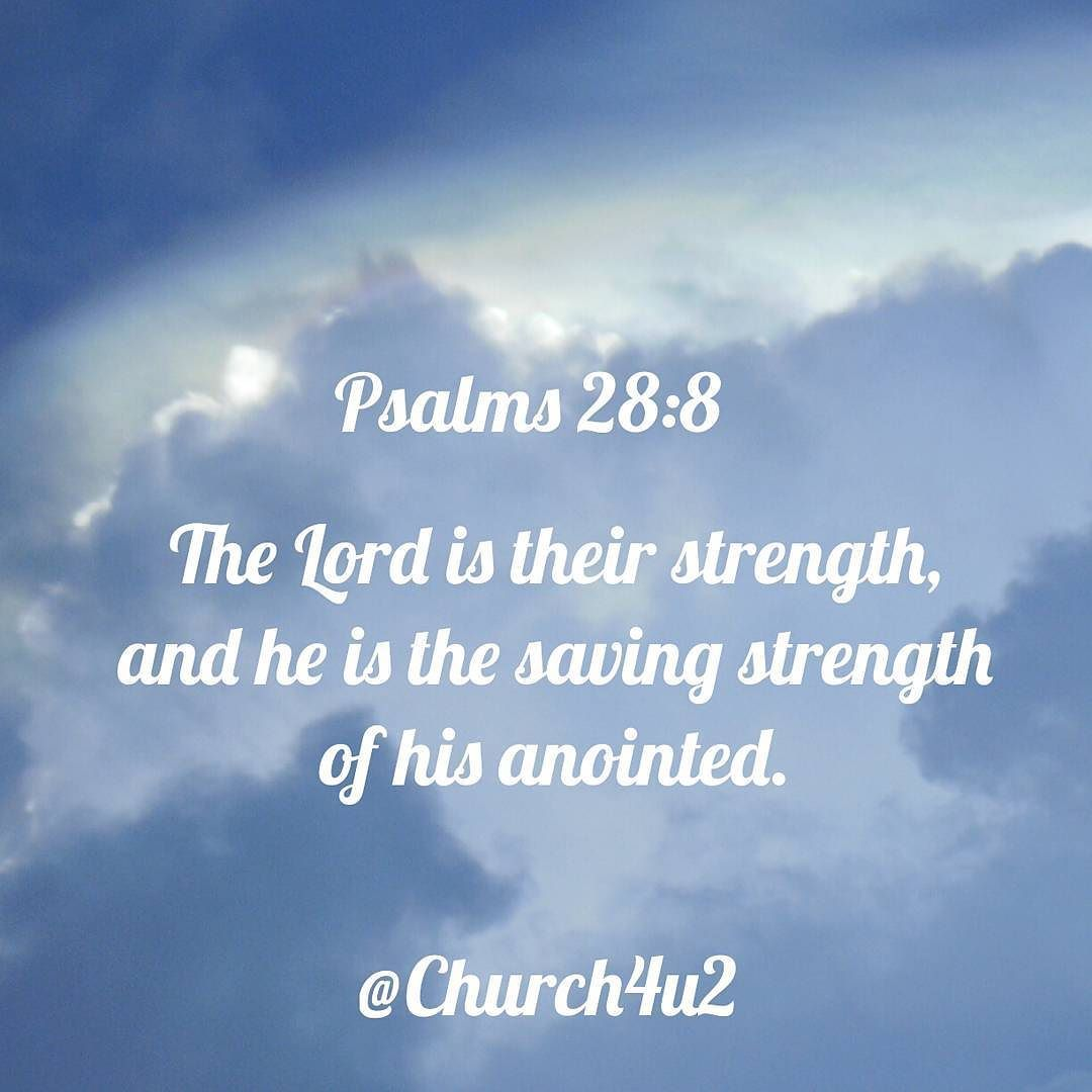 Psalms 28 8 The Lord Is Their Strength And He Is The Saving Strength Of His Anointed Kingjamesversion Kingja Bible Verse Pictures Psalms Daily Bible Verse