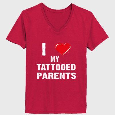 I Love My Tattooed Parents Tshirt - Ladies' V-Neck T-Shirt