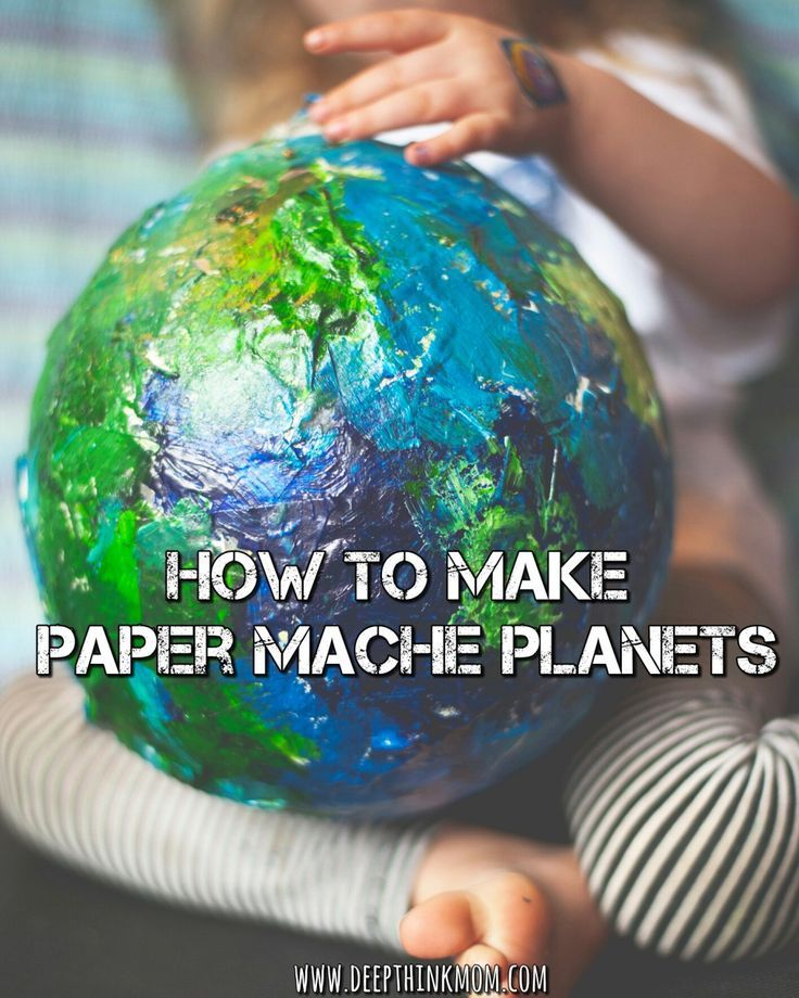 How To Make Paper Mache Planets Earth Day Projects Solar System