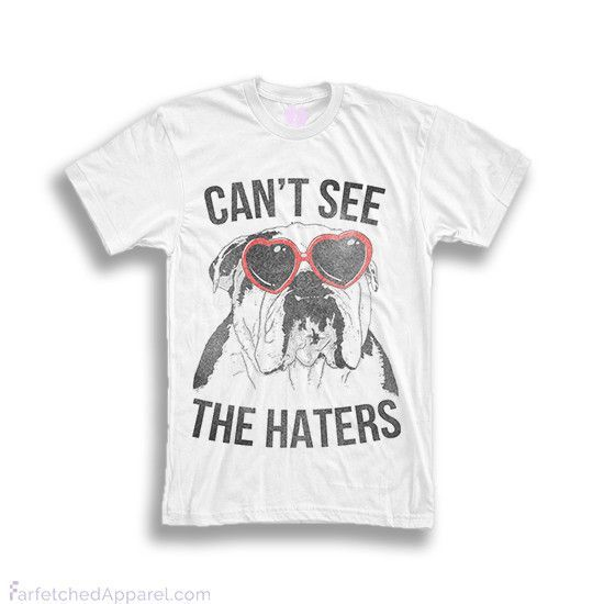 """Can't See The Haters"" English Bulldog Unisex T-Shirt"