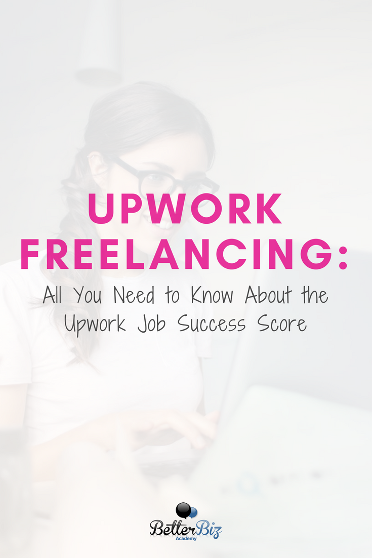 Upwork Freelancing All You Need To Know About The Upwork Job Success Score Upwork Success Secrets Better Biz Academy Upwork Freelancing Jobs Writing Jobs