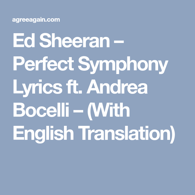 Ed Sheeran Perfect Symphony Lyrics Ft Andrea Bocelli With English Translation Symphony Lyrics Ed Sheeran Lyrics