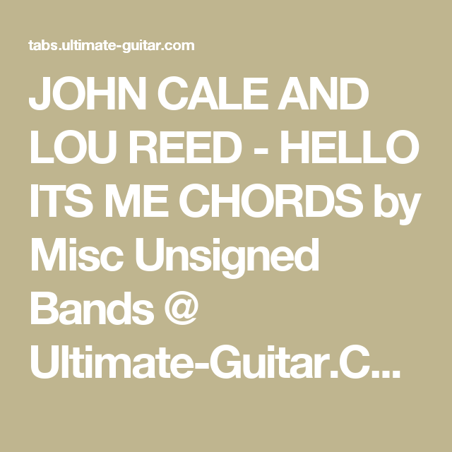 John Cale And Lou Reed Hello Its Me Chords By Misc Unsigned Bands