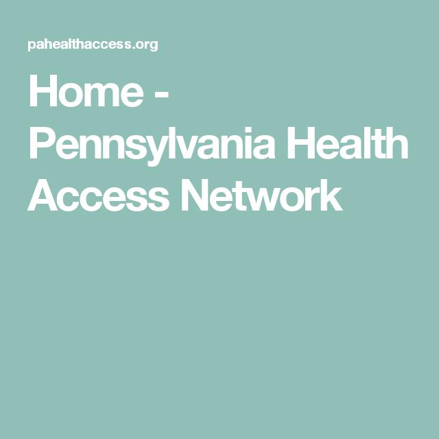 Home - Pennsylvania Health Access Network   Health and ...