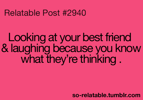 Beautiful Looking At Your Best Friend U0026 Laughing Because You Know What Theyu0027re  Thinking. Find This Pin And More On Funny Friendship Quotes ...