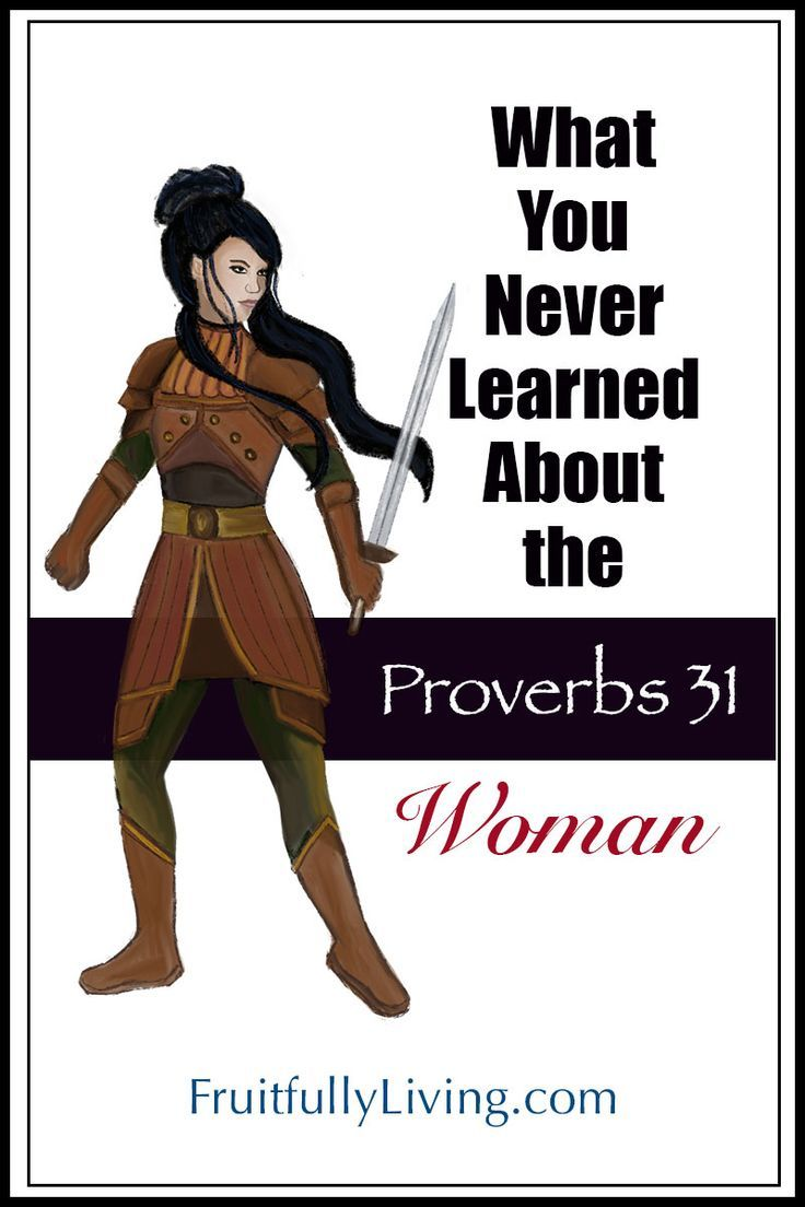 What You Never Learned About the Proverbs 31 Woman