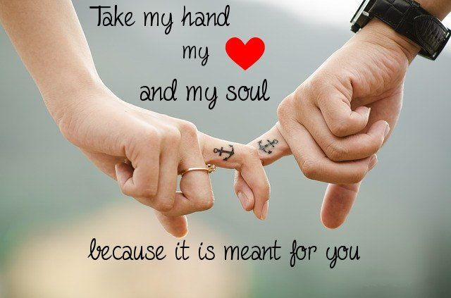 Love Quotes For Her Take My Hand My Love And My Soul Because It
