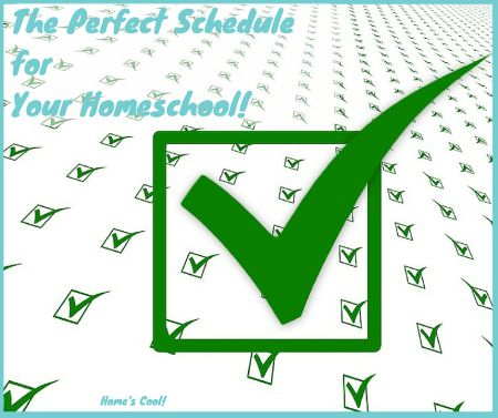 How to Make the Perfect Homeschool Schedule