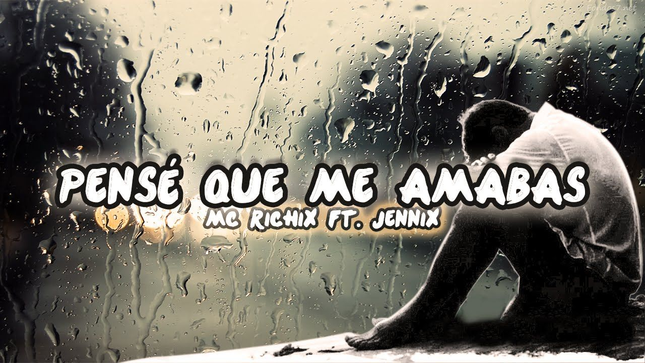 ♥Pensé que me amabas♥ Rap Romantico 2016 Mc Richix Ft Jennix