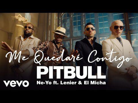 Pitbull Ne Yo Me Quedare Contigo Ft Lenier El Micha Youtube Music Player For Android Pitbulls Music Hits