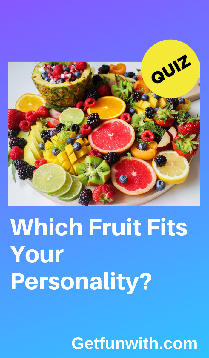 Which Fruit Fits Your Personality Food Quiz Fruit Kinds Of Fruits