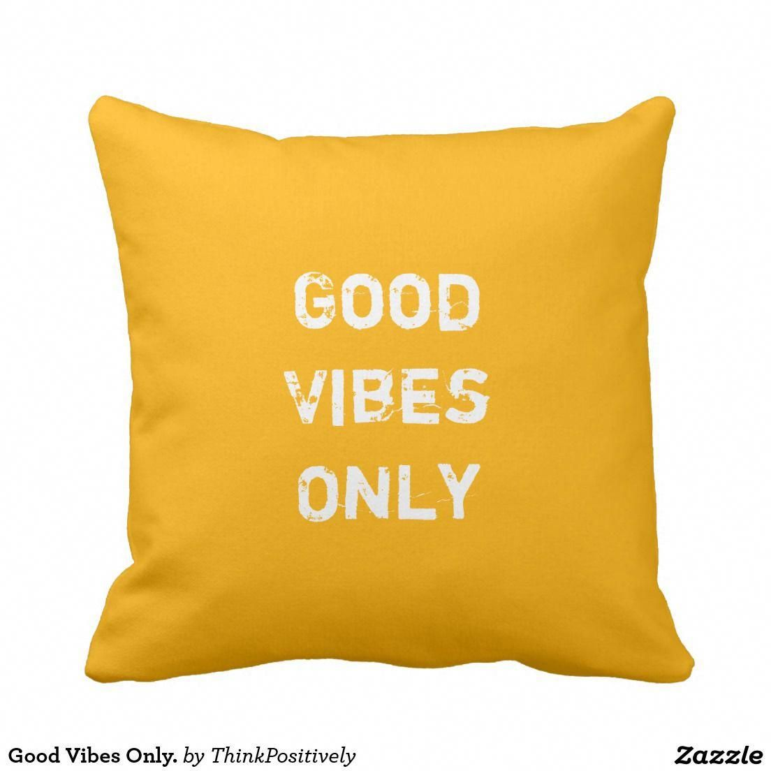 Good Vibes Only. Throw Pillow | Zazzle.com