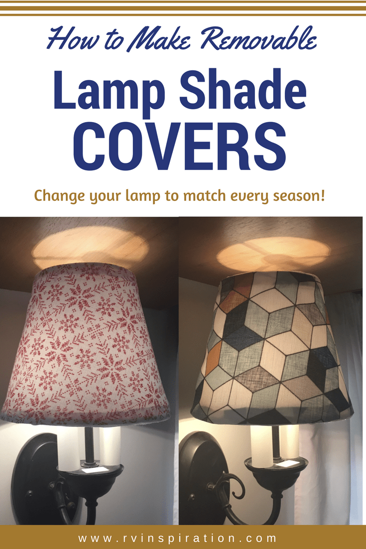 Diy how to make removeable lampshade covers rv decorating and rv diy how to make removeable lampshade covers rv inspiration aloadofball Image collections