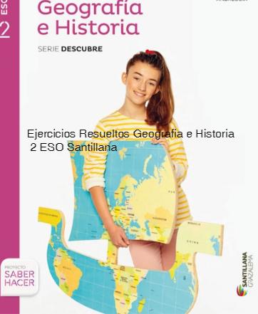 Ejercicios Resueltos Geografia E Historia 2 Eso Santillana Soluciones Geografia E Historia Geografía Enseñanza De La Geografía