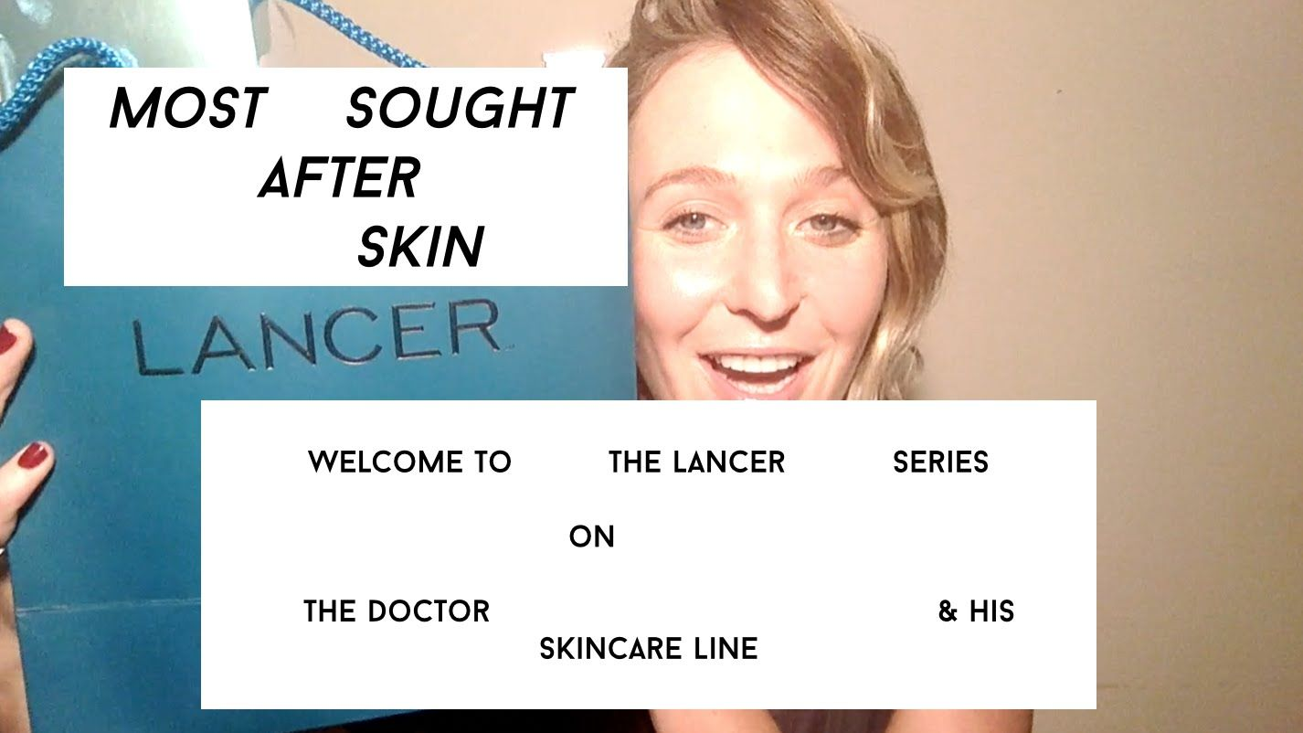 Most Sought After Skin The Lancer Series With The Doctor His Skincare Dr Lancer And His Super Fab Lancer Skincare Lancer Skincare Skin Care Skin