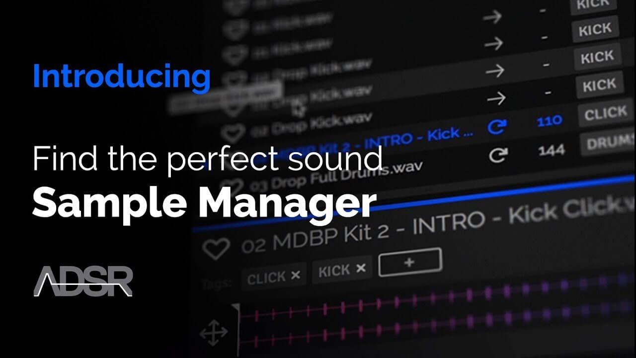 ADSR Sample Manager By: ADSR A Smart Sample Management Tool