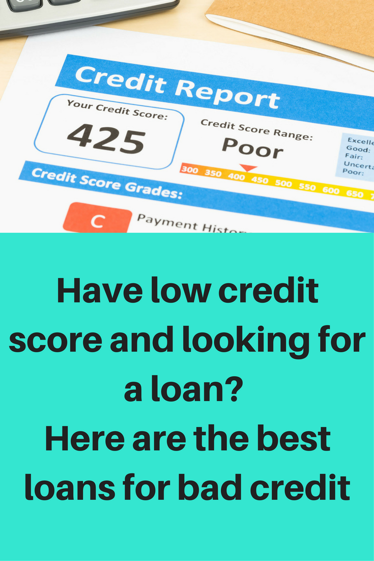 Have Low Credit Score And Looking For A Loan Here Are The Best Loans For Bad Credit Credit Score Loans For Bad Credit What Is Credit Score