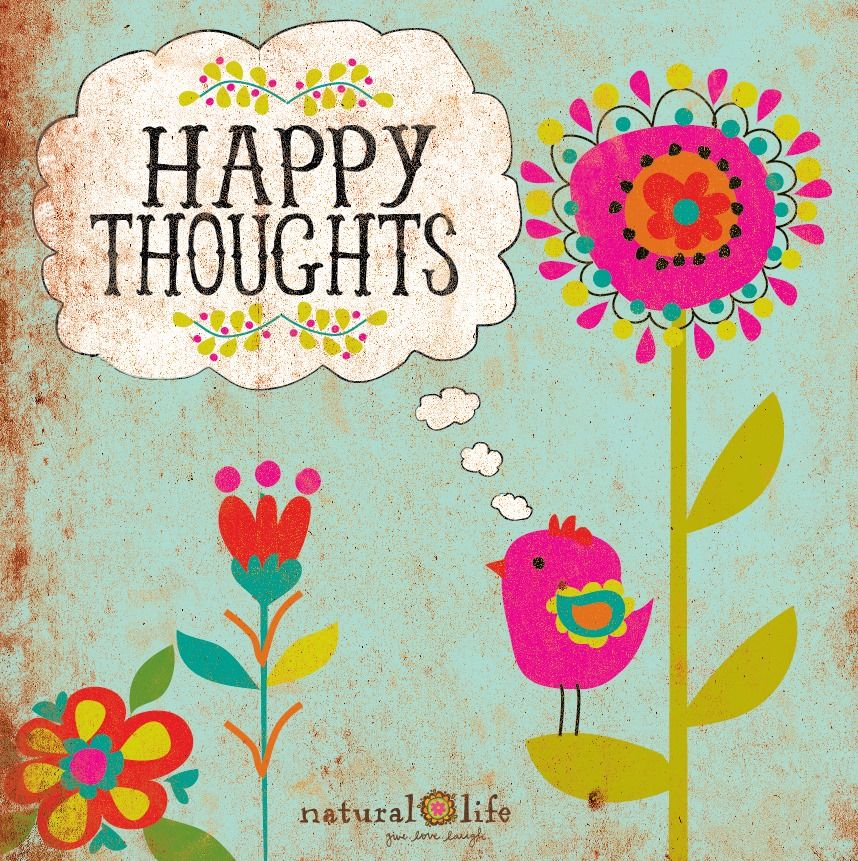 Think Happy Thoughts!!!! Quotes Inspiration Happy
