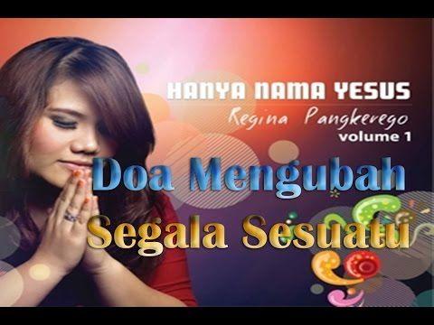 doa mengubah segala sesuatu regina pangkerego lirik lagu rohani kristen terbaru 2015