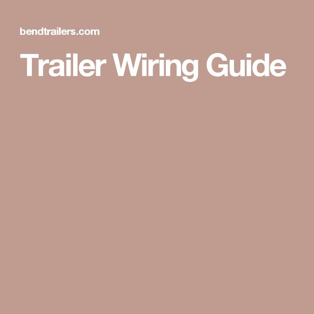 Trailer Wiring Guide | Trailer wiring | Pinterest