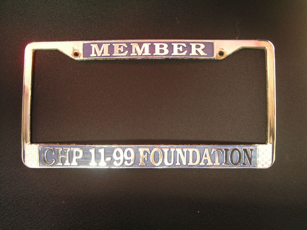 CALIFORNIA HIGHWAY PATROL CHP 11-99 Foundation MEMBER License Plate ...