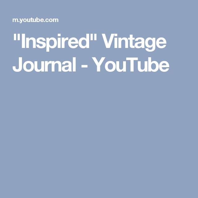 """Inspired"" Vintage Journal - YouTube"