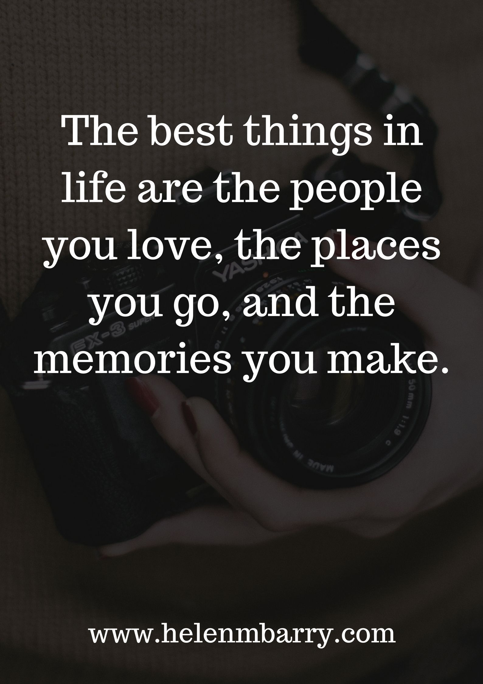 The Best Things In Life Are The People You Love The Places You Go