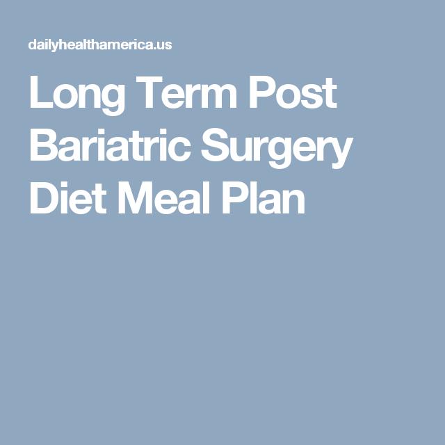 Long Term Post Bariatric Surgery Diet Meal Plan Bariatrics