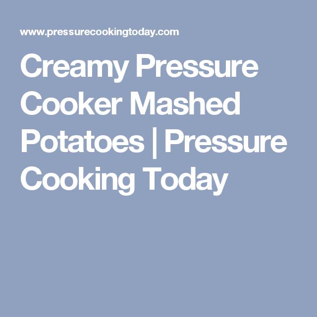 Creamy Instant Pot Mashed Potatoes Recipe Pressure Cooking Today Pressure Cooking Mashed
