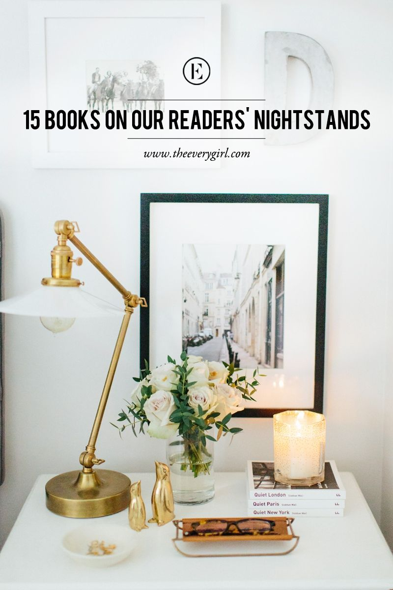 15 Books On Our Readers Nightstands Bedroom Night Stands